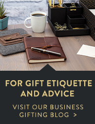 For Gift Etiquette and Advice. Visit our Business Gifting Blog.