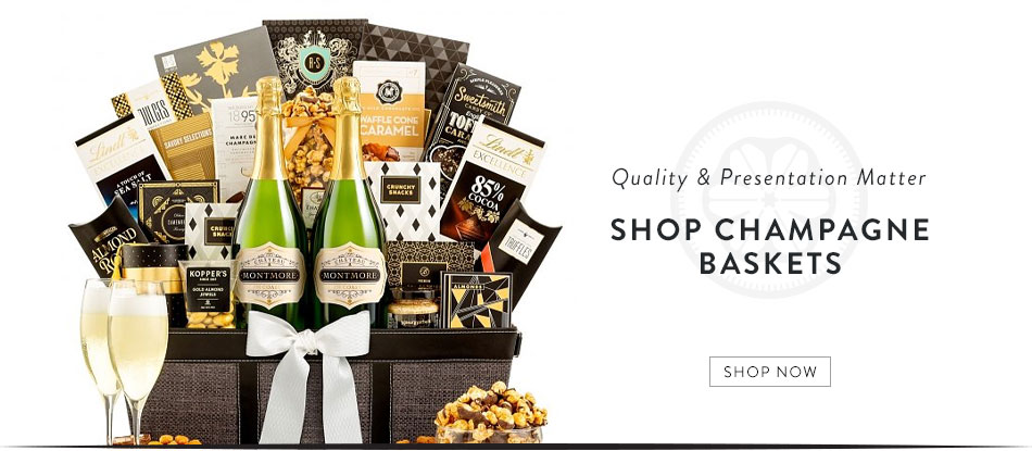 Quality and Presentation Matter. Shop Champagne Baskets. Shop Now