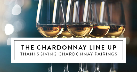 The Chardonnay Line Up. Thanksgiving Chardonnay Pairings.