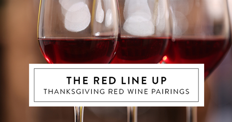 The Red Line Up. Thanksgiving Red Wine Pairings.