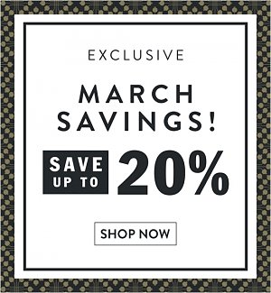Exclusive March savings! Save up to 20%. Shop now.