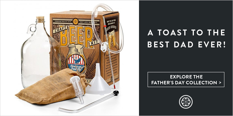 A Toast To the Best Dad Ever! Explore The Father's Day Collection