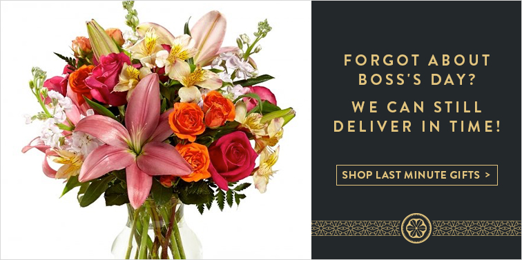 Forgot About Boss's Day? We Can Still Deliver in Time!