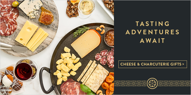 Tasting Adventures Awaits. Shop Cheese and Charcuterie Gifts.