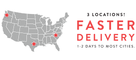 3 Locations! Faster Delivery. 1-2 Days to Most Cities.